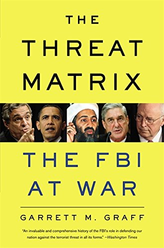 The Threat Matrix: Inside Robert Mueller's FBI and the War on Global Terror cover