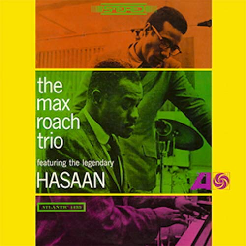 Max Roach Trio Featuring the Legendary Hasaan by Speakers Corner