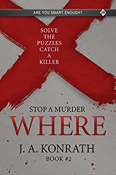 STOP A MURDER - WHERE (Mystery Puzzle Book 2) by [Konrath, J.A.]