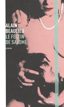 Le festin de Salomé par Beaulieu