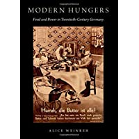 Modern Hungers: Food and Power in Twentieth-Century Germany