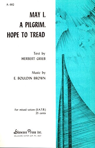 May I, a Pilgrim, Hope to Tread - Sheet Music for SATB