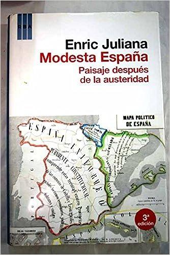 MODESTA ESPAÑA. Paisaje despues de la austeridada: Amazon.es: JULIANA, Enric: Libros