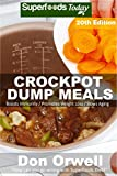 Crockpot Recipes: Over 230 Quick & Easy Gluten Free Low Cholesterol Whole Foods Recipes full of Antioxidants & Phytochemicals (Slow Cooking Natural Weight Loss Transformation Book 14)
