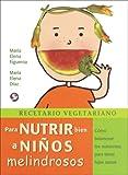 Recetario Vegetariano - Para Nutrir Bien a Ninos Melindrosos, María Elena Díaz and María Elena Figueroa, 9688606839