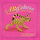 ABeCedarios: Mexican Folk Art ABCs in English and Spanish (English and Spanish Edition) by Cynthia Weill (2007-12-01)
