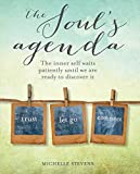 The Soul's Agenda: The inner self waits patiently until we are ready to discover it