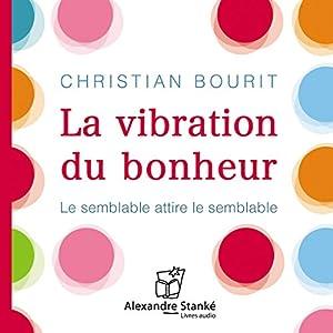 La vibration du bonheur | Livre audio