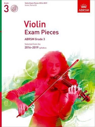 Abrsm Violin Exam Pieces (Violin Exam Pieces 2016-2019, ABRSM Grade 3, Score, Part & CD: Selected from the 2016-2019 syllabus (ABRSM Exam Pieces))