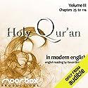 The Holy Qur'an: A Modern English Reading, Volume III: Chapters 25-114 Hörbuch von Noorbox Productions Gesprochen von: Kevan Brighting