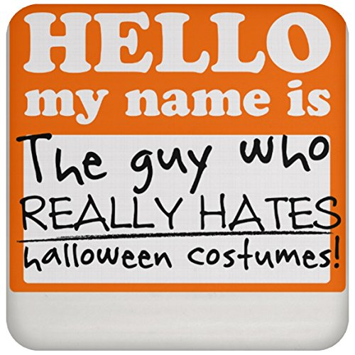 SkyUp Drinkware | Hello My Name Is The Guy Who Really Hates Halloween Costumes - Funny | 3.8 In. Funny Novelty - Square Graphic Coasters For -