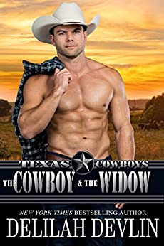 The Cowboy And The Widow (Texas Cowboys Book 2) by [Devlin, Delilah]