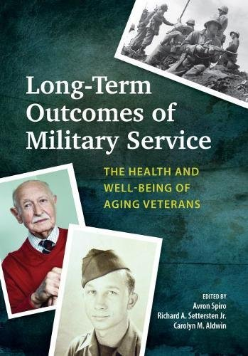 Long-Term Outcomes of Military Service: The Health and Well-Being of Aging Veterans by American Psychological Association