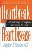 Heartbreak and Heart Disease, Stephen T. Sinatra, 0879837233