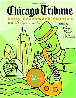Chicago Tribune Daily Crossword Puzzles Volume 6 The Chicago