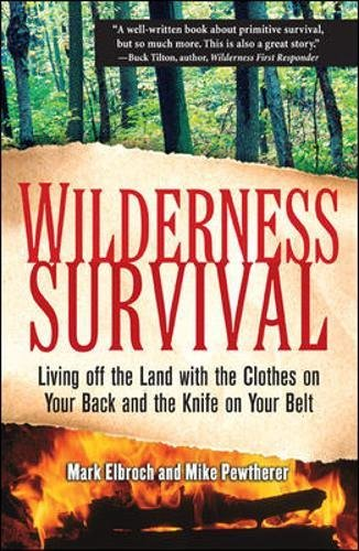 Wilderness Survival: Living Off the Land with the Clothes on Your Back and the Knife on Your Belt (International Marine-