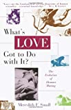 What's Love Got to Do with It?, Meredith Small, 0385477023