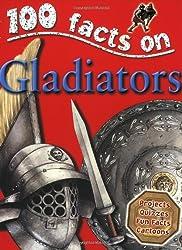 Gladiators (100 Facts)
