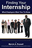 Finding Your Internship, Marvin A. Russell, 1457520109