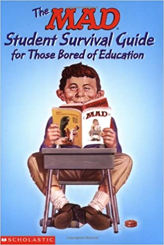 The Mad Student Survival Guide For Those Bored Of Education (Mad ...