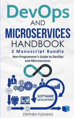 DevOps And Microservices Handbook: Non-Programmer's Guide to DevOps and Microservices by CreateSpace Independent Publishing Platform