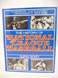 The History of National League Baseball, Glenn Dickey, 0812828186