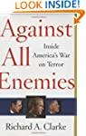 Against All Enemies: Inside America's...