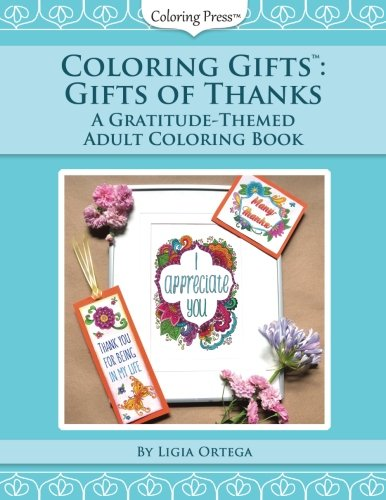 Coloring Gifts: Gifts of Thanks: A Gratitude-Themed Adult Coloring Book
