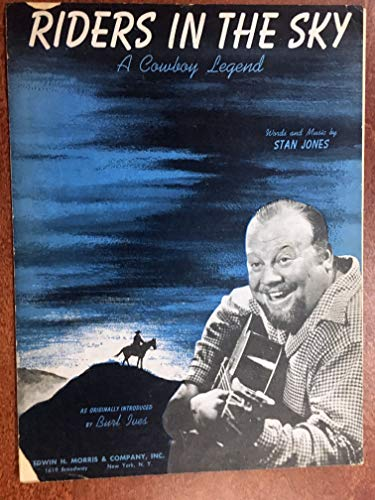 RIDERS IN THE SKY (1949 Stan Jones SHEET MUSIC) EXCELLENT condition with chip on top and chip on left lower side, priced accordingly featured by BURL IVES,