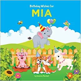 Birthday Wishes For Mia Personalized Book With Kids Books Poems Gifts