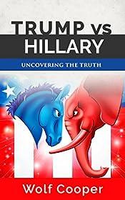 Trump vs. Hillary: Uncovering the Truth