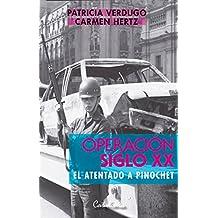 Operación siglo XX. El atentado a Pinochet
