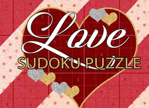 Love Sudoku Puzzle: Sudoku Puzzle Book: 50 Sudoku Puzzles: Easy, Medium, Hard Sudoku Puzzle: Greatest Valentines Day gift for wife/husband, ... Perfect romantic gift for women and men ebook