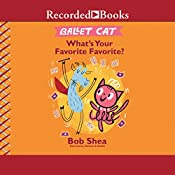 Ballet Cat: What's Your Favorite Favorite?   Bob Shea