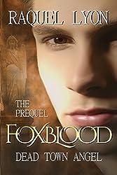 Dead town Angel (A Foxblood Short Story Prequel)