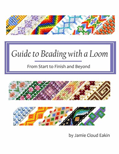 - Guide to Beading with a Loom: From Start to Finish and Beyond