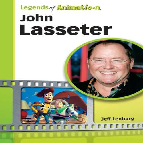 John Lasseter: The Whiz Who Made Pixar King (Legends of Animation) by Jeff Lenburg