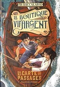 La Boutique Vif-Argent, tome 3 : La Carte des Passages par Pierdomenico Baccalario