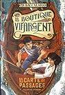 La Boutique Vif-Argent, tome 3 : La Carte des Passages par Baccalario