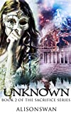 Unknown (Sacrifice, #2) by  Alison Swan in stock, buy online here