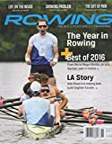 Rowing Magazine, vol. 23, no. 11 (December 2016) (Year in Rowing, from Rio Olympics to Mega-Worlds; LA Story: How RowLA Helps Kids Build Futures; Drinking Problem: Athletes & Alcohol; Gift of Pain: Workout for the Holidays)