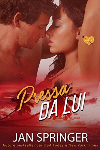 Pressa da Lui (Italian Edition)