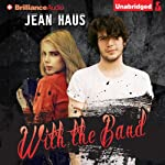 With the Band: Luminescent Juliet, Book 3 | Jean Haus
