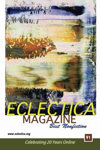 Eclectica Magazine Best Nonfiction V1: Celebrating 20 Years Online pdf