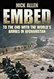 Embed To the End with the World s Armies in Afghanistan