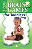 125 Brain Games for Toddlers and Twos, Jackie Silberg, 0876593929