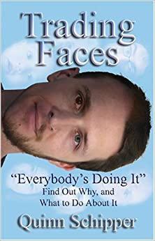 Book Trading Faces Everybody's Doing It Find Out Why and What To Do About It by Quinn Schipper (2005-03-30)