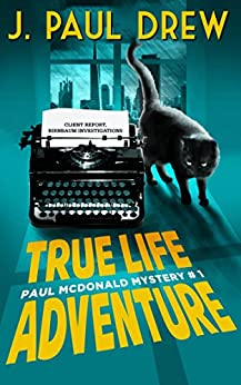 True-Life Adventure  (Paul Mcdonald Mystery #1) (The Paul Mcdonald Series) by [Drew, J. Paul]