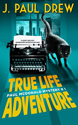 True-Life Adventure  (Paul Mcdonald Mystery #1) (The Paul Mcdonald (Adventure Series Book)