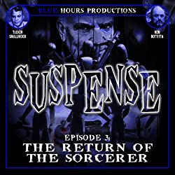 SUSPENSE, Episode 3: The Return of the Sorcerer